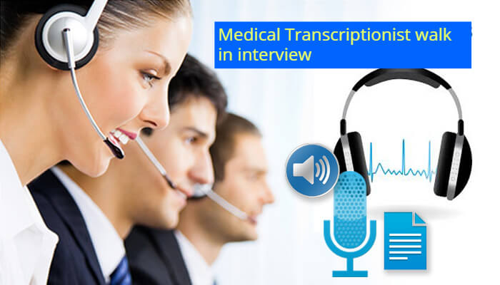 Medical Transcriptionist jobs in Dubai Walk in interview