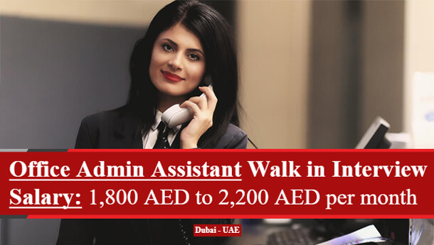 Office Admin Assistant Walk In Interview jobs In Dubai