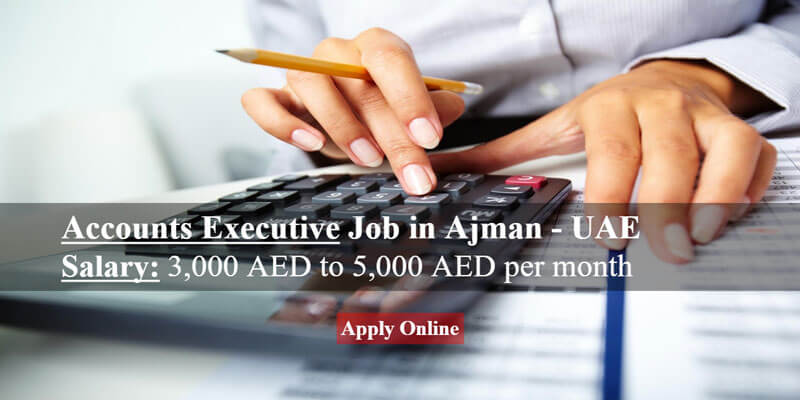 Accounts Executive Job In Ajman UAE